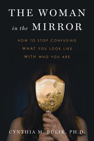 The Woman in the Mirror by Cynthia M. Bulik