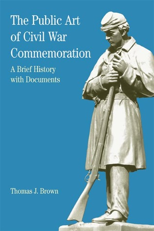 the-public-art-of-civil-war-commemoration-a-brief-history-with-documents