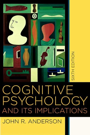 Cognitive Psychology and its Implications by John R. Anderson