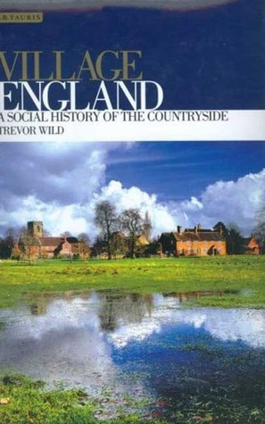 Village England: A Social History of the Countryside