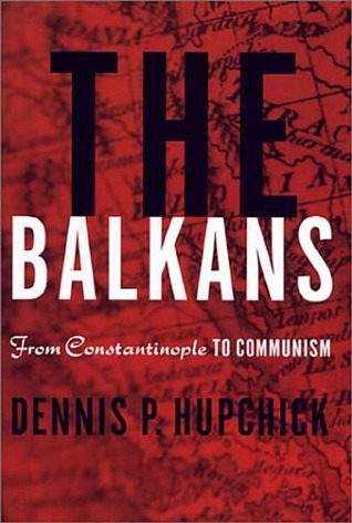the-balkans-from-constantinople-to-communism
