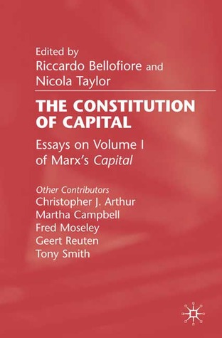 The Constitution of Capital: Essays on Volume 1 of Marx's Capital