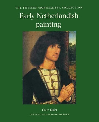 Early Netherlandish Painting: The Thyssen-Bornemisza Collection