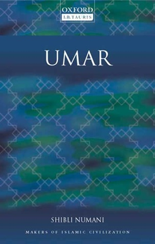 Umar: Makers of Islamic Civilization