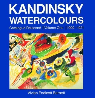 Kandinsky Watercolours: Catalogue Raisonné Volume One 1900-1921
