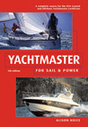 Yachtmaster for Sail and Power: the Complete Course for the RYA Coastal and Offshore Yachtmaster Certificate