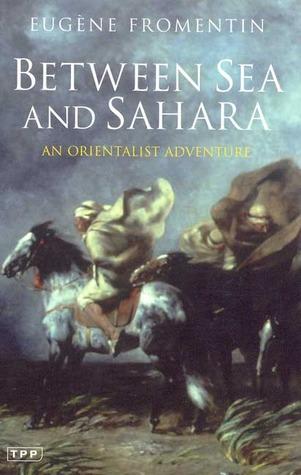 between-sea-and-sahara-an-orientalist-adventure