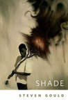 Shade by Steven Gould