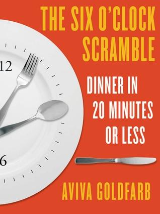 The Six O'Clock Scramble by Aviva Goldfarb