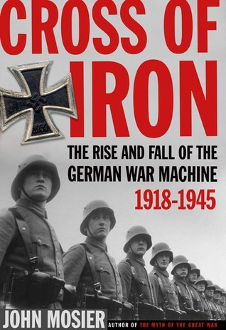Cross Of Iron by John Mosier