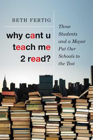 Why cant U teach me 2 read? by Beth Fertig