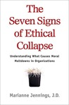 The Seven Signs of Ethical Collapse: How to Spot Moral Meltdowns in Companies... Before It's Too Late