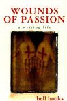 Wounds of Passion by bell hooks