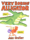 Very Boring Alligator