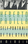 Self-Portrait of the Other by Heberto Padilla