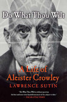 Do What Thou Wilt: A Life of Aleister Crowley