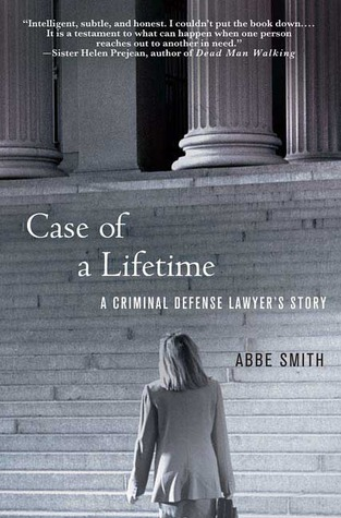Case of a Lifetime: A Criminal Defense Lawyer's Story