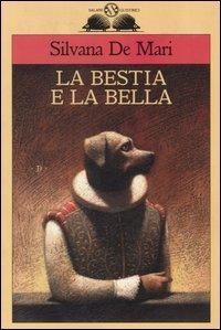 La bestia e la bella by Silvana de Mari