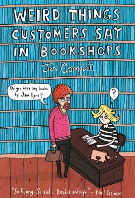Weird Things Customers Say in Bookshops (Hardcover)