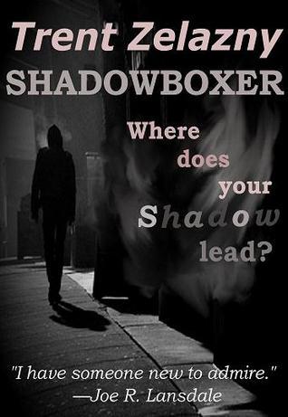 Shadowboxer by Trent Zelazny