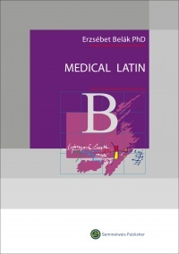 Medical Latin by Erzsébet Belák