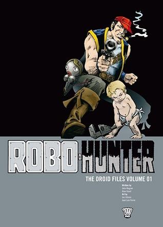Robo-Hunter: The Droid Files, Vol. 1