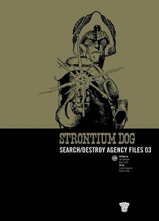 Strontium Dog: Search/Destroy Agency Files, Vol. 3