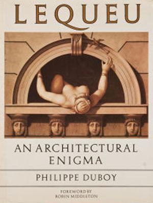 Lequeu: An Architectural Enigma