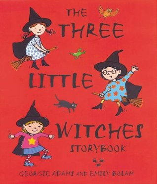 The Three Little Witches Storybook by Georgie Adams