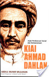 Kiai Ahmad Dahlan - Jejak Pembaruan Sosial dan Kemanusiaan