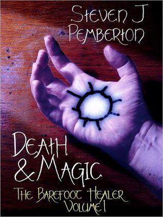 Death & Magic (The Barefoot Healer #1)