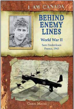 Behind Enemy Lines: World War II (I Am Canada)