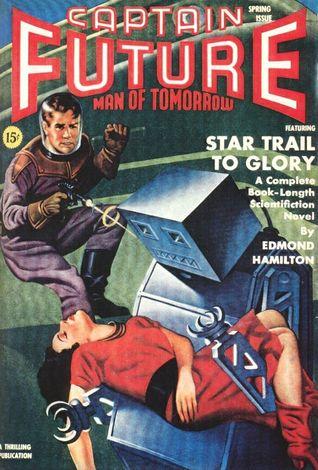 Star Trail to Glory (Captain Future #6) - Edmond Hamilton