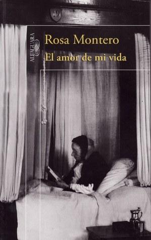 El amor de mi vida by Rosa Montero