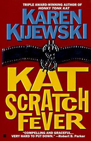 Kat Scratch Fever by Karen Kijewski
