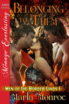 Belonging to Them (Men of the Border Lands, #1)