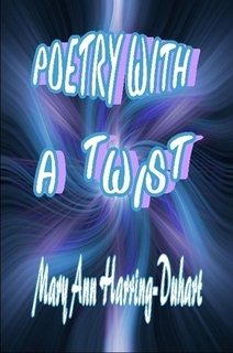 Poetry With A Twist by Mary Ann Harring--Duhart