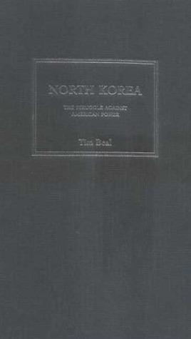 North Korea: The Struggle Against American Power