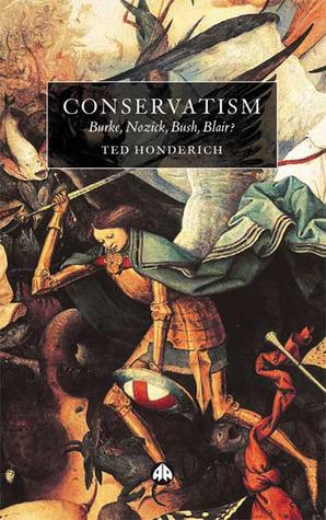 Conservatism: Burke, Nozick, Bush, Blair?