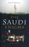 The Saudi Enigma: A History