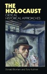 The Holocaust: Critical Historical Approaches