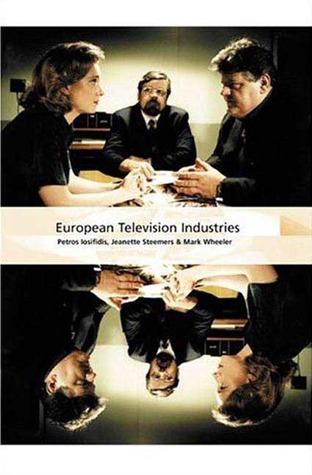 European Television Industries (International Screen Industries (Paperback))