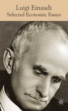 Luigi Einaudi: Selected Economic Writings