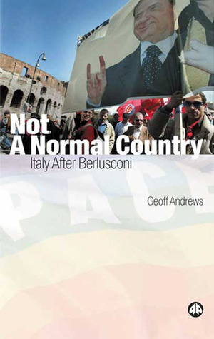 Not A Normal Country: Italy After Berusconi