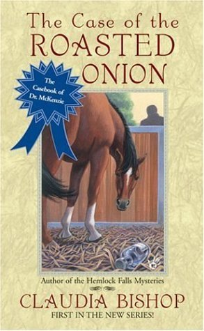 The Case of the Roasted Onion by Claudia Bishop