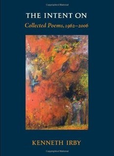 The Intent On: Collected Poems, 1962-2006