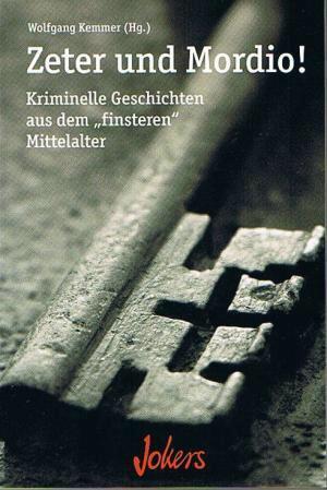 """Zeter und Mordio! Kriminelle Geschichten aus dem """"finsteren"""" ... by Wolfgang Kemmer"""