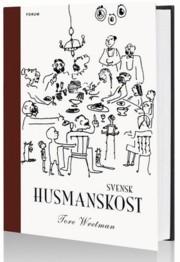 Svensk husmanskost: En samling gamla svenska recept anpassade till vår tids moderna matlagningsmetoder. Med kommentarer och anvisningar