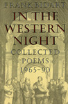 In the Western Night: Collected Poems, 1965-1990