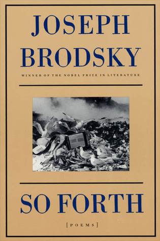 So Forth by Joseph Brodsky